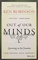 Out of Our Minds, New Ed: Learning to be Creative