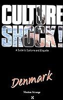 Culture Shock!: Denmark (Culture Shock! A Survival Guide to Customs & Etiquette)