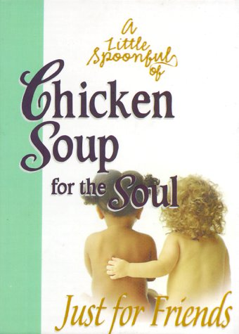 Download A Little Spoonful of Chicken Soup for the Soul: Just for Friends 1583754369