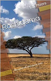 Roshidama: This novel will take you far away by [Maars, L.S.]