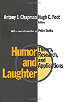 Humor and Laughter: Theory, Research and Applications