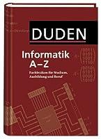 Duden Informatik A-Z. Fachlexikon fuer Studium, Ausbildung und Beruf