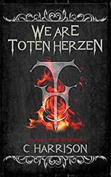 [Harrison, Chris]のWe Are Toten Herzen (TotenUniverse Book 1) (English Edition)