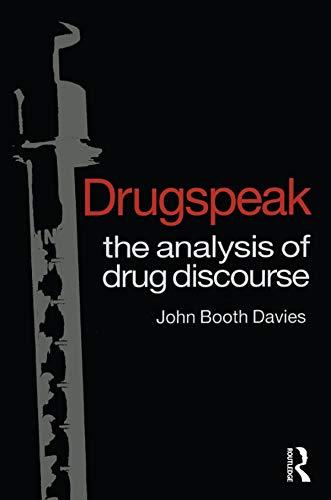 Drugspeak: The Analysis of Drug Discourse (English Edition)
