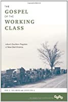 The Gospel of the Working Class: Labor's Southern Prophets in New Deal America (Working Class in American History)【洋書】 [並行輸入品]