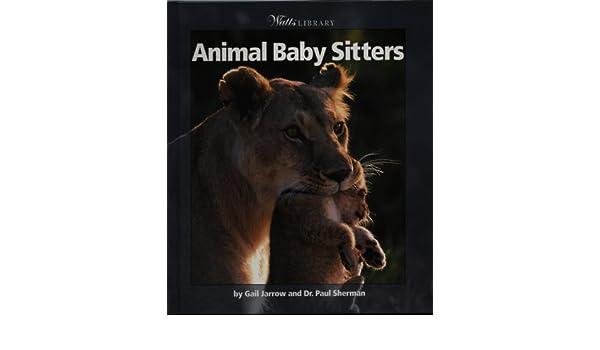 amazon animal baby sitters watts library animals gail jarrow