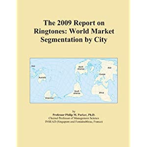 The 2009 Report on Ringtones: World Market Segmentation by City