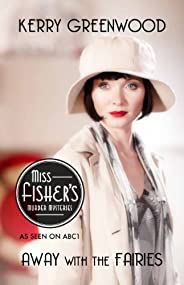Away With the Fairies: Phryne Fisher's Murder Mysterie