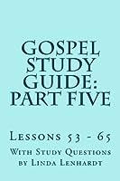 Gospel Study Guide: Part Five: Lessons 53-65 [並行輸入品]