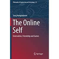 The Online Self: Externalism, Friendship and Games (Philosophy of Engineering and Technology)