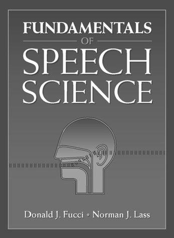 Download Fundamentals of Speech Science 0133456951