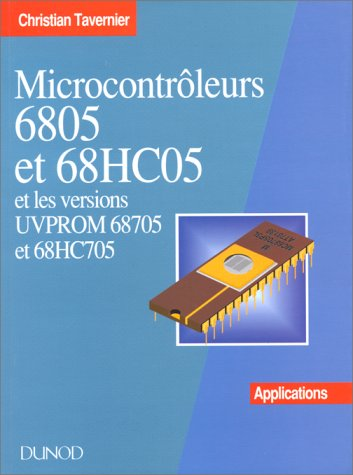 MICROCONTROLEURS 6805 ET 68HC05 ET LES VERSIONS UVPROM 68705 ET 68HC705. Applications