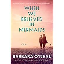 When We Believed in Mermaids: A Novel