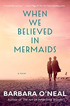 When We Believed in Mermaids: A Novel by [O'Neal, Barbara]