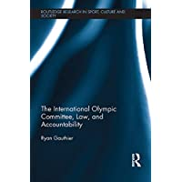 The International Olympic Committee, Law, and Accountability (Routledge Research in Sport, Culture and Society)