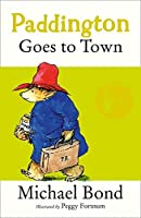 Paddington Goes to Town by Michael Bond(1905-06-20)