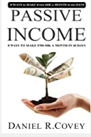Passive Income: The Ultimate Guide to Make Passive Income and Start Your Own Business (Online Business, Money Management, Make Money)