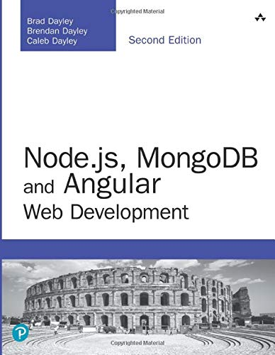 Download Node.js, MongoDB and Angular Web Development: The definitive guide to using the MEAN stack to build web applications (2nd Edition) (Developer's Library) 0134655532