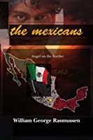 The Mexicans: Angel on the Border
