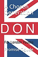 A Chosen Generation: For London Youths