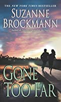 Gone Too Far (Troubleshooters, Book 6) by Suzanne Brockmann(2004-03-02)