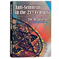 Anti-Semitism in the 21st Century: The Resurgence - The Critically Acclaimed PBS Documentary by Emmy Award Winner Andrew Goldberg