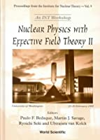 Nuclear Physics With Effective Field Theory II: An Int Workshop University of Washington, 25-26 February 1999 (Proceedings from the Institute for Nuclear Theory, Volume 9)