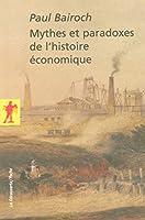 Mythes et paradoxes de l'histoire economique