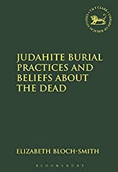 Judahite Burial Practices and Beliefs About the Dead (Jsots Series No 123)