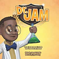 Dr. Jam: The Kid Doctor Of Education