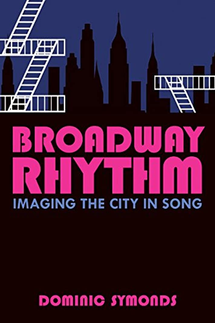Broadway Rhythm: Imaging the City in Song (English Edition)