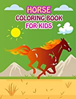Horse Coloring Book: Fantastic Horse Coloring Book for Boys, Girls, Toddlers, Preschoolers, Kids 3-8, 6-8 (Horses Book)