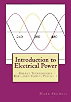 Introduction to Electrical Power (Energy Technologies Explained Simply)