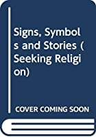 Signs, Symbols and Stories (Seeking Religion)
