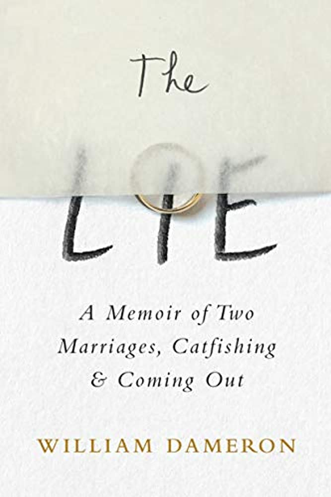 努力里親人里離れたThe Lie: A Memoir of Two Marriages, Catfishing & Coming Out (English Edition)