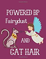 Powered BP Fairydust and cat hair: Cat Journal Notebook Blank Lined Ruled 8.5x11 inches 100 Pages: best gift item