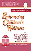 Enhancing Children's Wellness (Issues in Children's and Families' Lives)