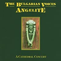Cathedral Concert by Bulgarian Voices Angelite (2013-05-03)