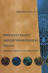 Permanent Magnet and Electromechanical Devices: Materials, Analysis, and Applications (Electromagnetism)