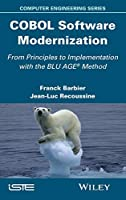 COBOL Software Modernization: From Principles to Implementation with the BLU AGE Method (Computer Engineering)