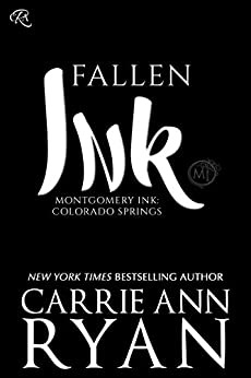Fallen Ink (Montgomery Ink: Colorado Springs Book 1) by [Ryan, Carrie Ann ]