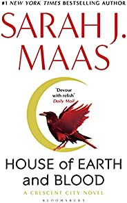 House of Earth and Blood: The epic new fantasy series from multi-million and #1 New York Times bestselling aut