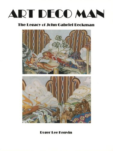 Art Deco Man: The Legacy of John Gabriel Beckman