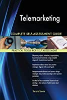 Telemarketing Complete Self-Assessment Guide