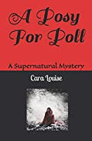 A Posy For Poll: A Supernatural Mystery