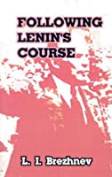 Following Lenin's Course: Speeches and Articles