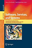 Software, Services, and Systems: Essays Dedicated to Martin Wirsing on the Occasion of His Retirement from the Chair of Programming and Software Engineering (Lecture Notes in Computer Science)