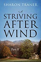 A Striving After Wind: Part II