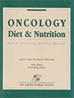 Oncology Diet & Nutrition: Patient Education Resource Manual