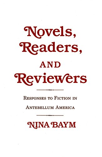 Novels, Readers, and Reviewers: Responses to Fiction in Antebellum America (English Edition)